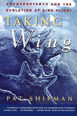 Taking Wing: Archaeopteryx and the Evolution of Bird Flight