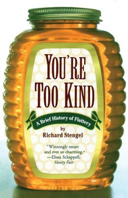 You're Too Kind: A Brief History of Flattery