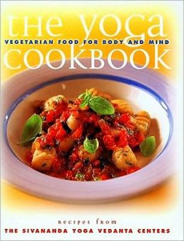 Yoga Cookbook: Vegetarian Food for Body and Mind