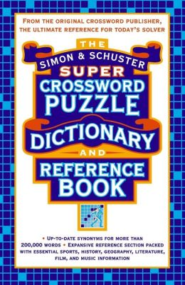 Simon Schuster Super Crossword Puzzle Dictionary And Reference Book