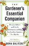 The Gardener's Essential Companion: Proven Advice and Lively Information to Help You Garden Smarter, Not Harder