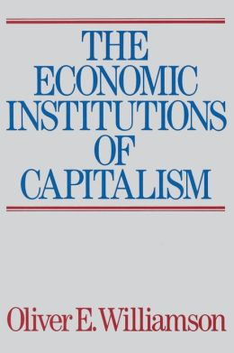 The Economic Institutions of Capitalism: Firms, Markets, Relational Contracting