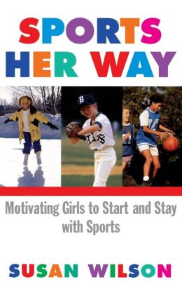Sports Her Way: Motivating Girls to start and Stay with Sports