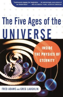 The Five Ages of the Universe: Inside the Physics of Eternity