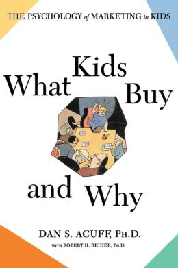 What Kids Buy: The Psychology of Marketing to Kids