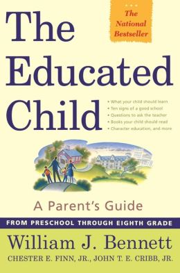The Educated Child: A Parent's Guide from Preschool Through Eighth Grade