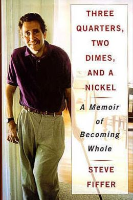 Three Quarters, Two Dimes, and a Nickel: A Memoir of Becoming Whole