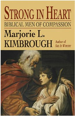 Strong in Heart: Biblical Men of Compassion