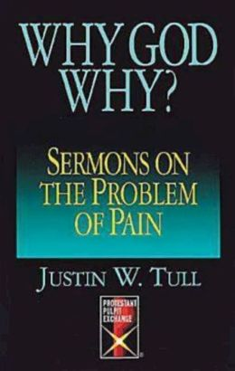 Why God Why? Sermons on the Problem of Pain
