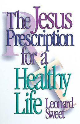 Jesus Prescription for a Healthy Life