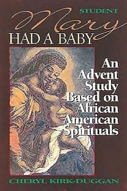Mary Had a Baby Leader: An Advent Study Based on African American Spirituals