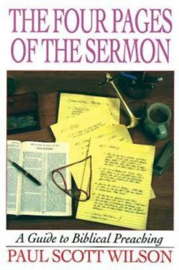 Four Pages of the Sermon: A Guide to Biblical Preaching