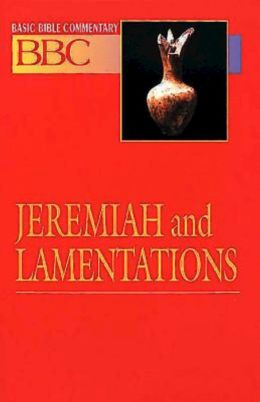 Abingdon Basic Bible Commentary: Jeremiah and Lamentations (Basic Bible Commentary Series)