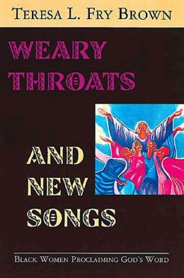 Weary Throats and New Songs: Black Women Proclaiming God's Word