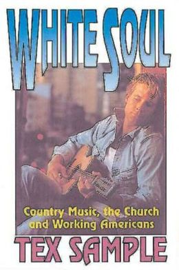 White Soul: Country Music, the Church, and Working Americans