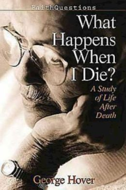 What Happens When We Die?: A Study of Life after Death