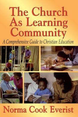 Church as Learning Community: A Comprehensive Guide to Christian Education