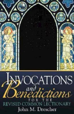 Invocations and Benedicitons for the Revised Common Lectionary