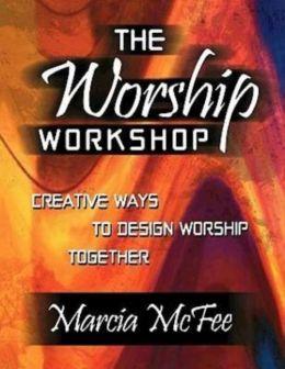 Worship Workshop: Creative Ways to Design Worship Together