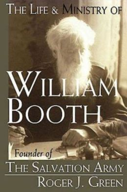 Life And Ministry Of William Booth