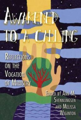 Awakened to a Calling: Reflections on the Vocation of Ministry