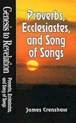Proverbs, Ecclesiastes, and Song of Solomon