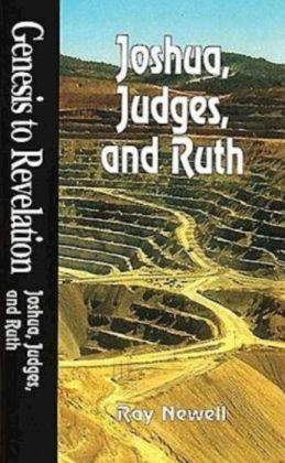 Genesis to Revelation - Joshua, Judges, and Ruth Student Study Book