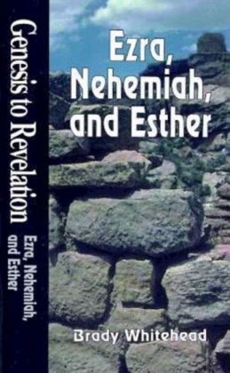 Genesis to Revelation - Ezra, Nehemiah, and Esther Student Study Book