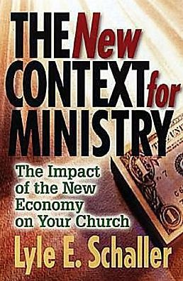 New Context for Ministry: The Impact of the New Economy on Your Church