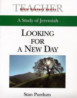 Jeremiah: Looking for a New Day