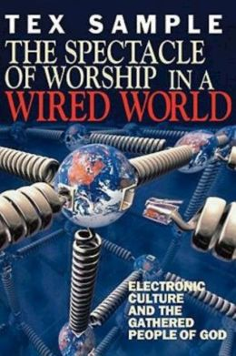 Spectacle of Worship in a Wired World