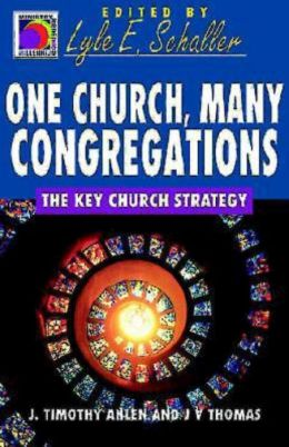 One Church, Many Congregations: The Key Church Strategy