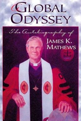 Global Odyssey: The Autobiography of James K. Mathews