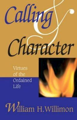 Calling and Character: Virtues of the Ordained Life