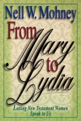 From Mary to Lydia: Letting New Testament Women Speak to Us