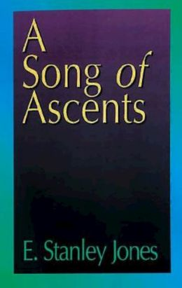 A Song of Ascents: A Spiritual Autobiography