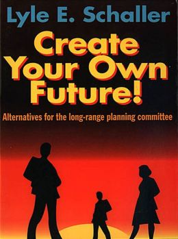 Create Your Own Future!: Alternatives for the Long-Range Planning Committee