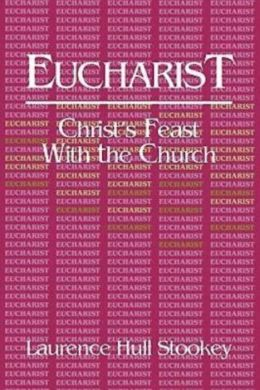 Eucharist: Christ's Feast with the Church