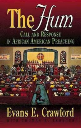 Hum: Call And Response In African American Preaching