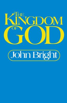 Kingdom of God: The Biblical Concept and Its Meaning for the Church