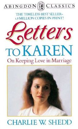 Letters to Karen: On Keeping Love in Marriage