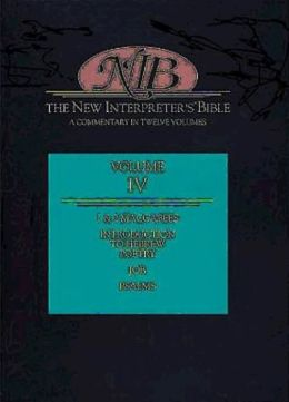 New Interpreter's Bible, Volume IV: 1 & 2 Maccabees/Introduction to Hebrew Poetry/Job/Psalms