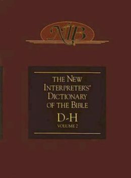 The New Interpreter's Dictionary of the Bible: D-H