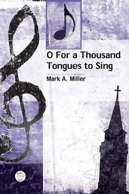 O for a Thousand Tongues to Sing Anthem