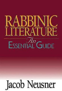 Rabbinic Literature: An Essential Guide