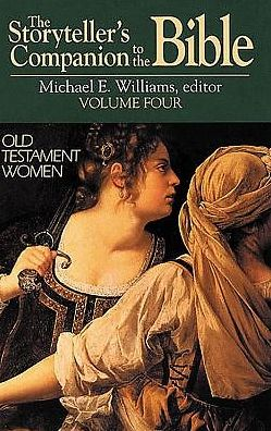 The Storyteller's Companion to the Bible: Old Testament Women