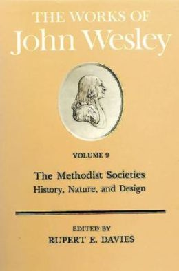 Methodist Societies: History, Nature and Design