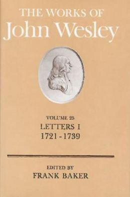 Works of John Wesley, Vol,25 Letters I, 1721-1739