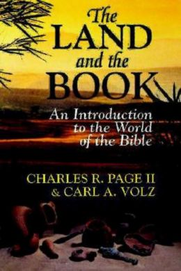 Land and the Book: An Introduction to the World of the Bible