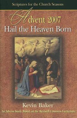 Hail the Heaven Born: An Advent Study Based on the Revised Common Lectionary